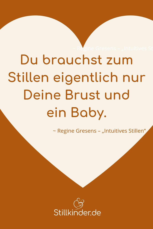 Aus 'Intuitives Stillen' von Hebamme und Still- und Laktationsberaterin Regine Gresens, erschienen im Kösel-Verlag, Oktober 2016.